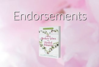 """Endorsements for """"From Broken Vows to Healed Hearts"""""""
